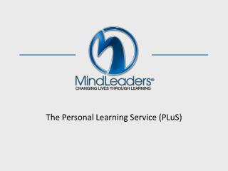 The Personal Learning Service (PLuS)
