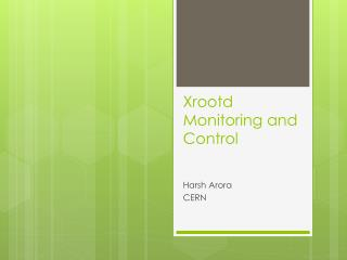 Xrootd  Monitoring and Control