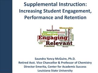 Supplemental Instruction:   Increasing Student Engagement, Performance and Retention