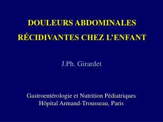 DOULEURS ABDOMINALES R É CIDIVANTES CHEZ L'ENFANT