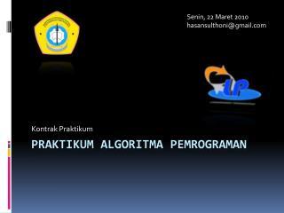 PRAKTIKUM ALGORITMA PEMROGRAMAN