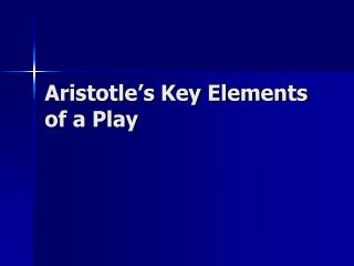Aristotle's Key Elements of a Play