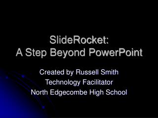 SlideRocket: A Step Beyond PowerPoint