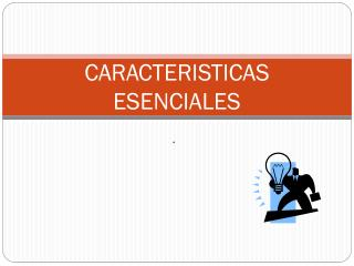 CARACTERISTICAS ESENCIALES