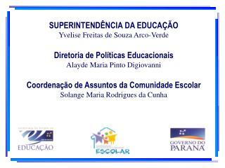 SUPERINTENDÊNCIA DA EDUCAÇÃO Yvelise Freitas de Souza Arco-Verde
