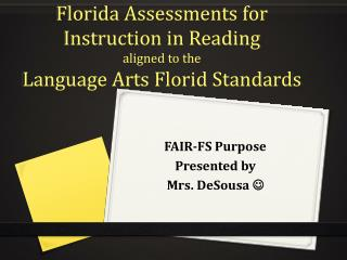 Florida Assessments for  Instruction in Reading  aligned to the Language Arts Florid Standards