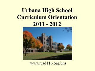Urbana High School Curriculum Orientation 2011 - 2012