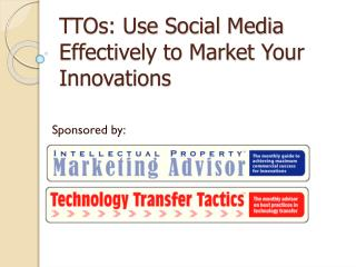 TTOs: Use Social Media Effectively to Market Your Innovations