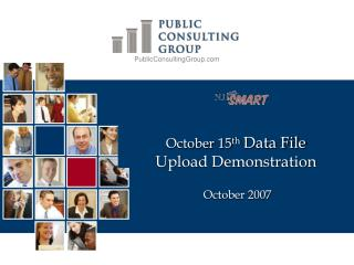October 15 th Data File  Upload Demonstration  October 2007