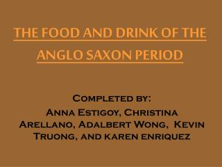THE FOOD AND DRINK OF THE ANGLO SAXON PERIOD