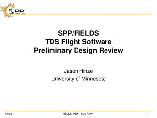 SPP/FIELDS TDS  Flight Software Preliminary Design Review