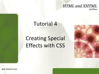 Tutorial 4 Creating Special Effects with CSS