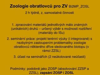 Zoologie obratlovců pro ZV Bi2MP_ZOSL 2 h týdně, z, samostatné činnosti
