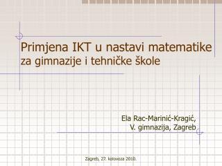 Primjena IKT u nastavi matematike za gimnazije i tehničke škole