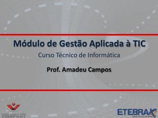 Prof. Amadeu Campos