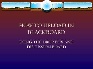 HOW TO UPLOAD IN BLACKBOARD
