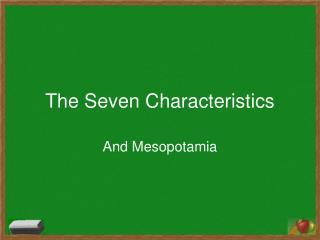 The Seven Characteristics