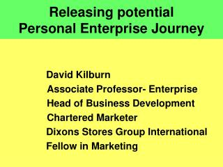 Releasing potential  Personal Enterprise Journey