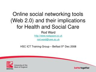 Online social networking tools (Web 2.0) and their implications for Health and Social Care