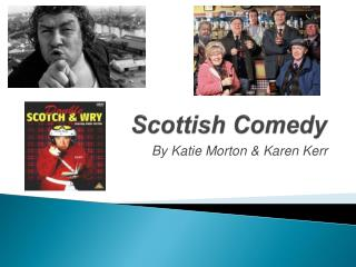 Scottish Comedy