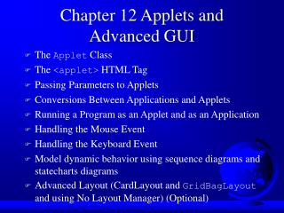 Chapter 12 Applets and Advanced GUI