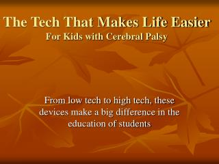 The Tech That Makes Life Easier For Kids with Cerebral Palsy