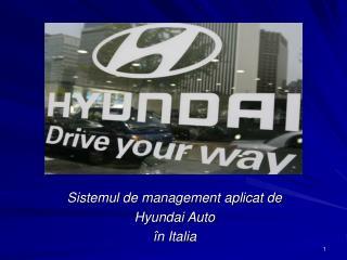 Sistemul de management aplicat de  Hyundai Auto  în Italia