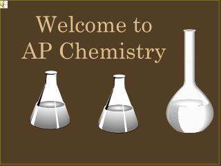 Welcome to  AP Chemistry