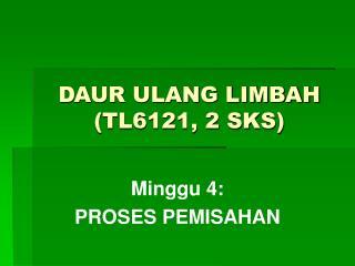 DAUR ULANG LIMBAH  (TL6121, 2 SKS)