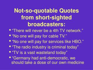 Not-so-quotable Quotes from short-sighted broadcasters: