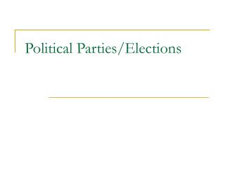 Political Parties/Elections
