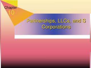 Partnerships, LLCs, and S Corporations