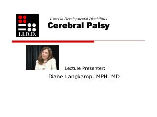 Issues in Developmental Disabilities Cerebral Palsy