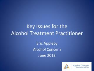 Key Issues for the Alcohol Treatment Practitioner