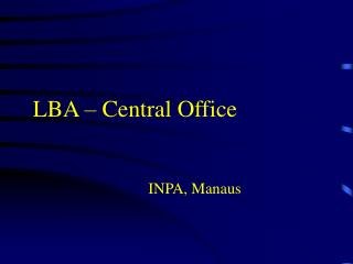 LBA  � Central Office INPA, Manaus