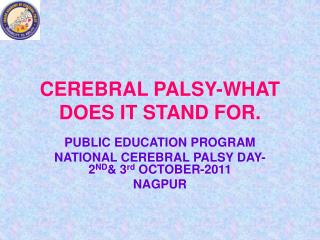 CEREBRAL PALSY-WHAT DOES IT STAND FOR.