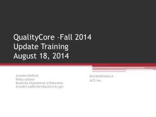 QualityCore –Fall 2014  Update Training August  18, 2014