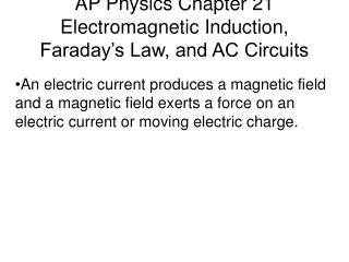 AP Physics Chapter 21 Electromagnetic Induction, Faraday's Law, and AC Circuits