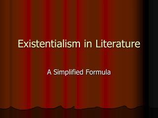 Existentialism in Literature