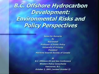 B.C. Offshore Hydrocarbon Development: Environmental Risks and Policy Perspectives