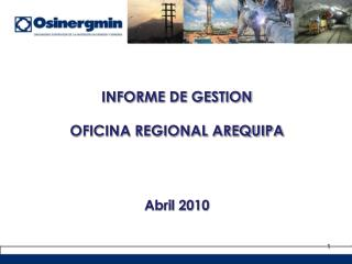 INFORME DE GESTION OFICINA REGIONAL AREQUIPA Abril 2010