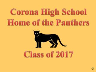 Corona High School Home of the Panthers Class of 2017