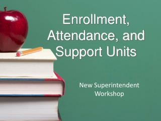 Enrollment, Attendance, and Support Units