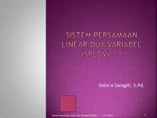 SISTEM PERSAMAAN LINEAR DUA VARIABEL  (SPLDV) - 1