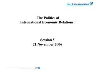 The Politics of  International Economic Relations :  Session 5 21 November 2006