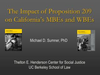 The Impact of Proposition 209 on California s MBEs and WBEs