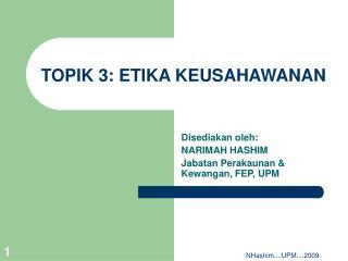TOPIK 3: ETIKA KEUSAHAWANAN