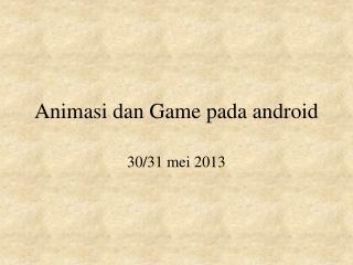 Animasi  dan Game  pada android