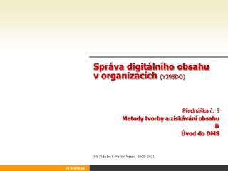Správa digitálního obsahu vorganizacích  (Y3 9 SDO)