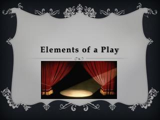 Elements of a Play